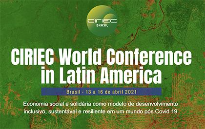 CIRIEC World Conference in Latin America, 13-16 April 2021 – 100% virtual event